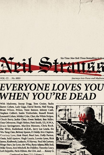 """Everyone Loves You When You're Dead: Journeys into Fame and Madness"" by Neil Strauss - It Books"